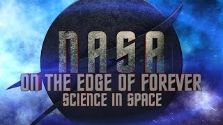 NASA on the Edge of Forever: Science in Space