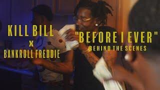 Bankroll Freddie x MLA Kill Bill - Before I Ever (Behind the Scenes)