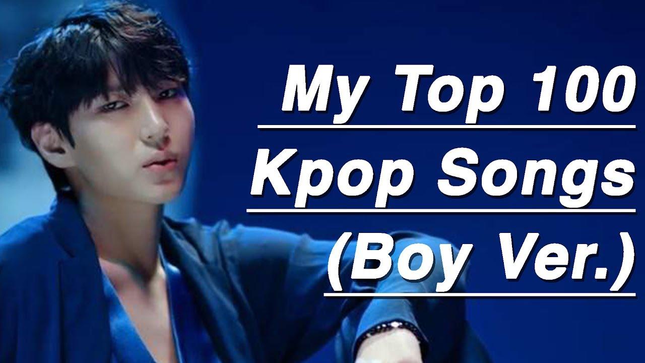 My Top 100 Kpop Songs (Boy ver.) 2017!