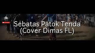 Download Mp3 Sebatas Patok Tenda  Reggae Cover Dimas Fl