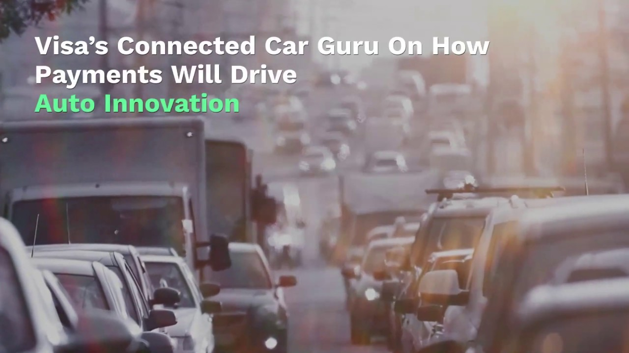 Visa On How Payments Will Drive Auto Innovation Pymnts Com