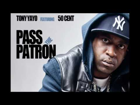 Pass The Patron by Tony Yayo ft 50 Cent - New Single - May 2010   50 Cent Music
