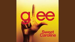 Sweet Caroline (Glee Cast Version)