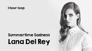 Lana Del Rey - Summertime Sadness (1 hour loop)