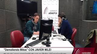 """""""Demoliendo Mitos"""" con JAVIER MILEI 20-07-18 /Radio Conexion Abierta"""