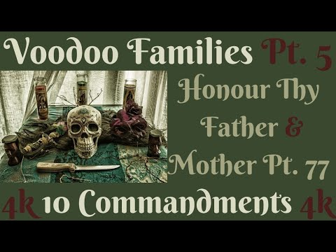 (VOODOO FAMILIES PT. 5) TEN COMMANDMENTS: HONOUR THY FATHER AND THY MOTHER PT. 77