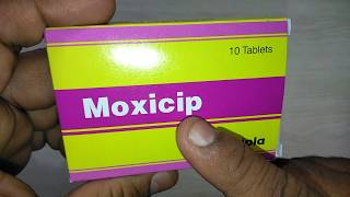 Moxicip Tablets uses composition side effects precaution dosage & review