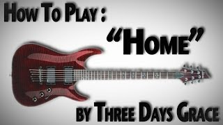 "How to Play ""Home"" by Three Days Grace"