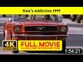 Kate's Addiction 1999 FuII'-Movi'estream