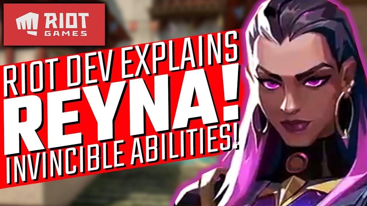 Valorant: Riot Devs Explain Reyna! - Invincible Abilities!