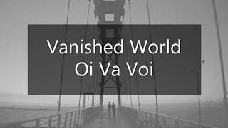 Vanished World - Oi Va Voi  Turk  e Sozleri Resimi