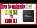 How To Upgrade Kodi 16.1 to Kodi 17.1 Krypton ??