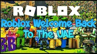 Roblox Welcome Back To The UAE *Getting Unbanned*