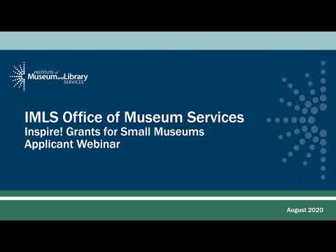 IMLS OMS: Applicant Webinar FY 2021 Inspire! Grants For Small Museums