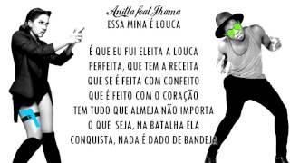 Anitta   Essa Mina é Louca feat Jhama LETRA/Lyrics