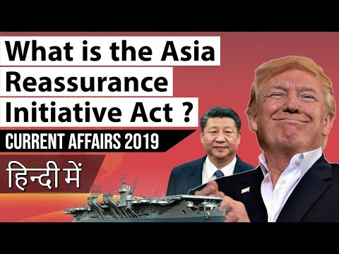 What is the Asia Reassurance Initiative Act ? U.S China India Taiwan Current Affairs 2019
