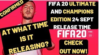 FIFA 20 Release Time CONFIRMED Ultimate And Champions Edition 24 September | Get Early Access NOW