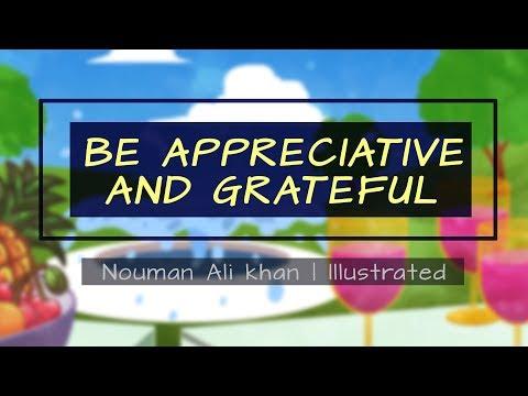 Be Appreciative and Grateful   Nouman Ali Khan   illustrated   Subtitled
