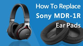 How to Replace Sony MDR-1R Hea…
