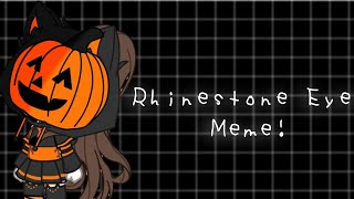 Rhinestone Eyes Meme! gacha club
