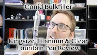 Conid Bulkfiller Kingsize Fountain Pen Review