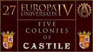 Europa Universalis IV The Five Colonies of Castille 27