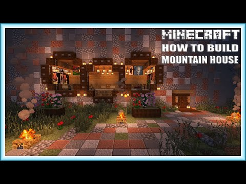 Minecraft : MOUNTAIN HOUSE TUTORIAL|How to Build in Minecraft