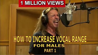 How To Increase Vocal Range For Males - Part 1 - Ken Tamplin...