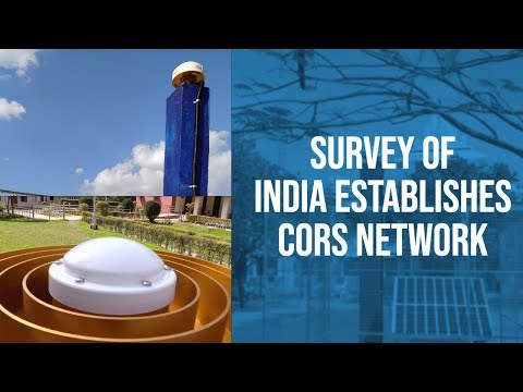 Survey Of India Establishes CORS Network
