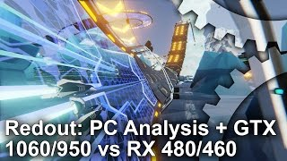 Redout PC Analysis + GTX 1060/GTX 950 vs RX 480/RX 460 Gameplay Frame-Rate Tests