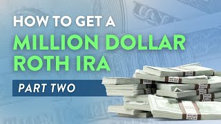 How to Create a 1 Million Dollar ROTH IRA - Part 2 | Mark J. Kohler | 2019