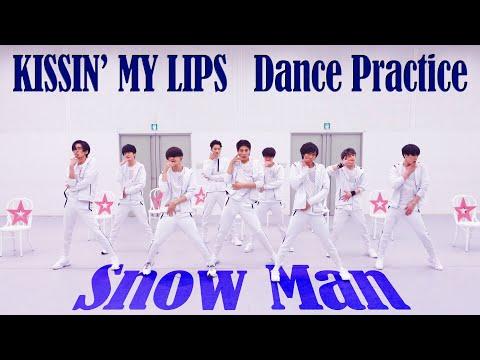 [Dance Practice] Snow Man「KISSIN' MY LIPS」