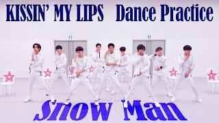 [Dance Practice] Snow Man「KISSIN' MY LIPS」