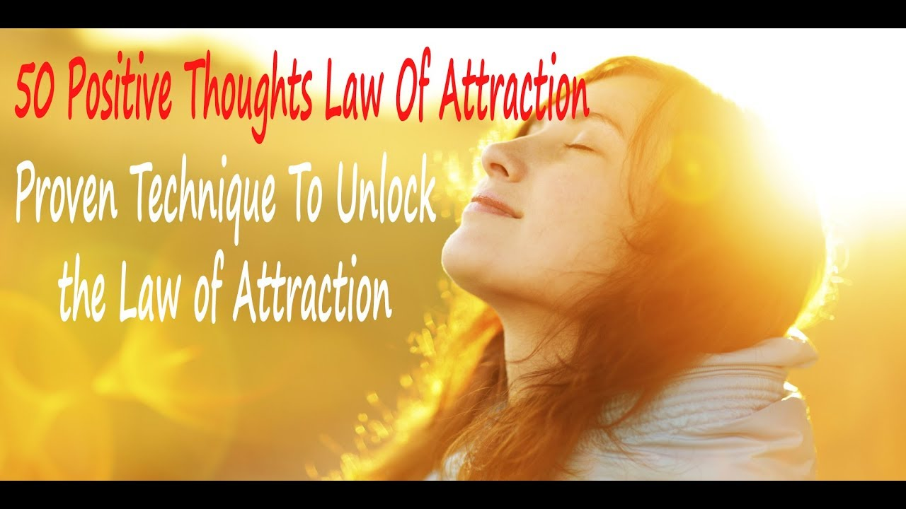 positive thoughts law of attraction proven technique to unlock 50 positive thoughts law of attraction proven technique to unlock the law of atrraction