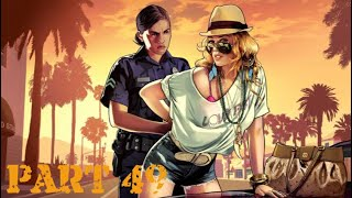 Grand Theft auto V Let's Play Part 49 Is This Even Legal?