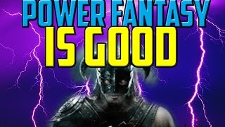 Power Fantasy isn't bad, Skyrim just couldn't commit to it. Being the Dovahkiin vs Normie
