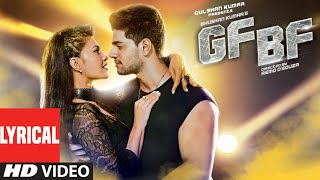 Gulshan kumar presents, a t-series & remo d'souza ent. pvt. ltd production, bhushan kumar's gf bf lyrical song starring jacqueline fernandez sooraj panchol...