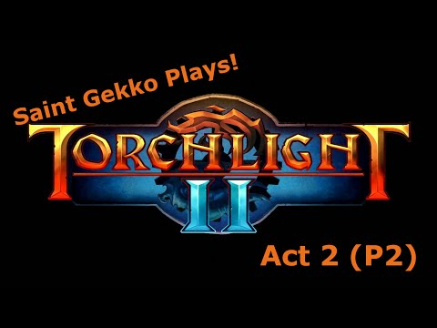 Torchlight 2 - Act 2 (P2)