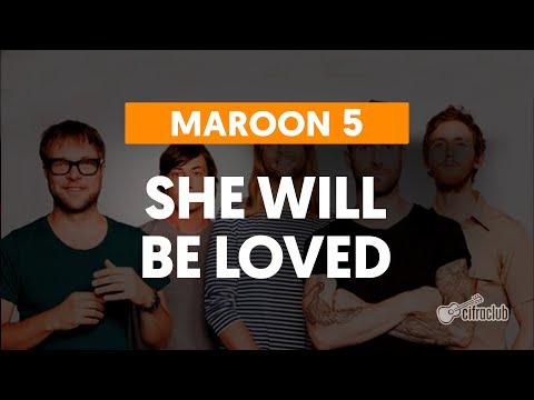 She Will Be Loved - Maroon 5  de violão completa