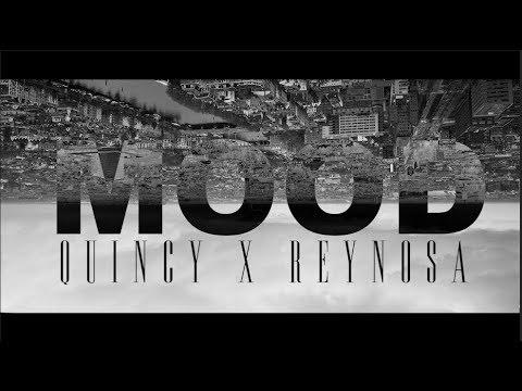 Quincy x Reynosa - #Mood