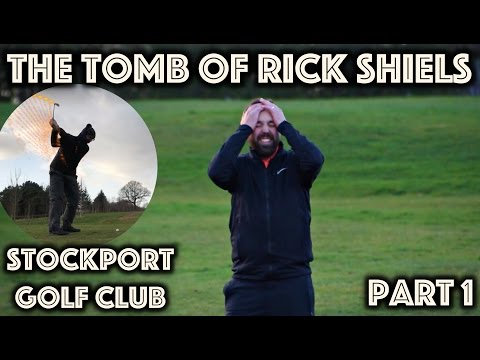 THE TOMB OF RICK SHIELS - Stockport GC - Part 1