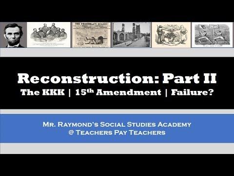 Reconstruction Part II: The KKK, 15th Amendment, Legacy - APUSH & US EOC