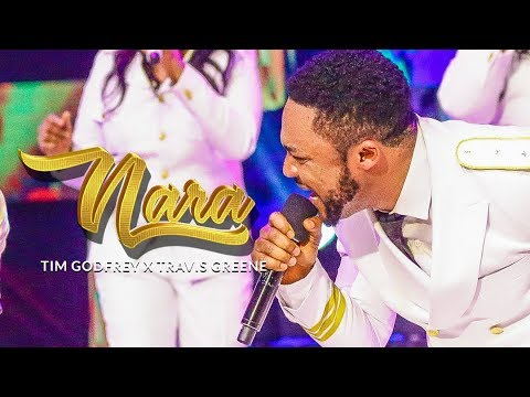 Tim Godfrey ft Travis Greene - Nara (Official Video) Mp3