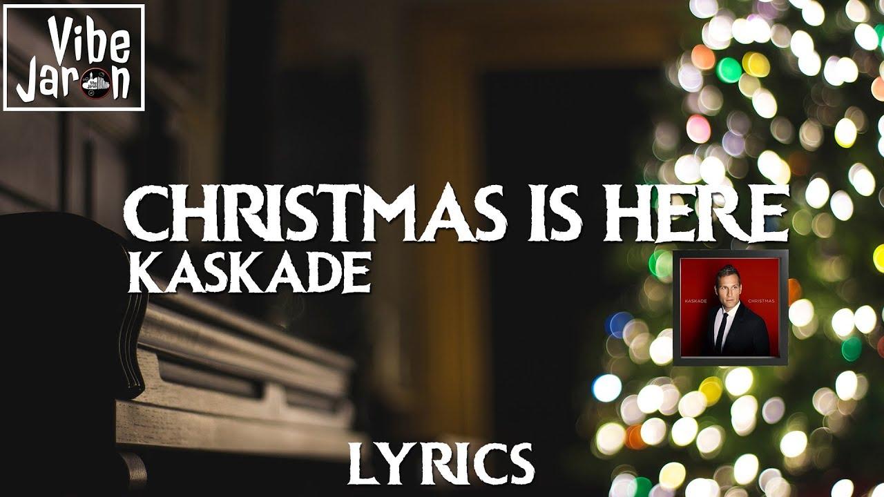 Kaskade Christmas.Kaskade Christmas Is Here Ft Late Night Alumni Lyrics