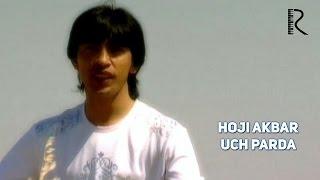 Hoji Akbar - Uch parda   Хожи Акбар - Уч парда thumbnail