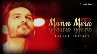 Mann Mera    Gajendra Verma    Lyrics song   Lyrics Factory