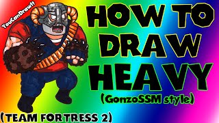 How To Draw Heavy from Team Fortress 2 ✎ YouCanDrawIt ツ 1080p HD (GonzoSSM style)