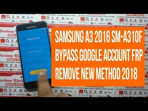SAMSUNG A3 2016 SM-A310F BYPASS Google Account FRP Remove New Method 2018 | Pardeep Electronics