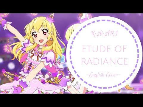 [KAiARI] Etude of Radiance  「輝きのエチュード」-English Ver- TV Size (歌ってみた)  (Aikatsu!)
