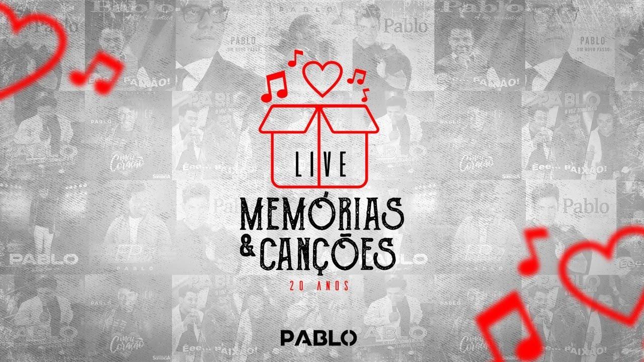 PABLO | Live Memórias & Canções #FiqueEmCasa e #Cante #Comigo